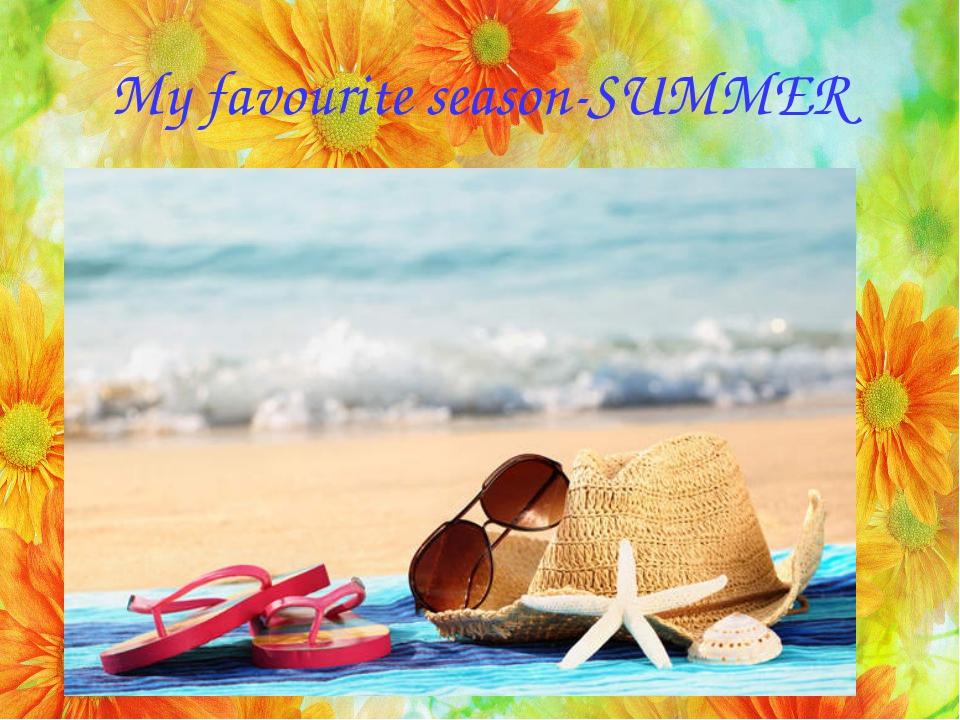 My favourite season-SUMMER