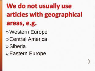 Western Europe Central America Siberia Eastern Europe