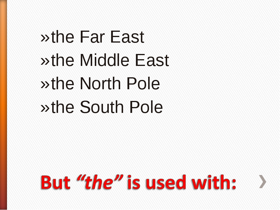 the Far East the Middle East the North Pole the South Pole