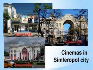 Cinemas in Simferopol city Since 1904 Since 1954 Since 1956