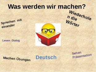 Was werden wir machen? Deutsch Sprechen mit einander Lesen Dialog Machen Űbun