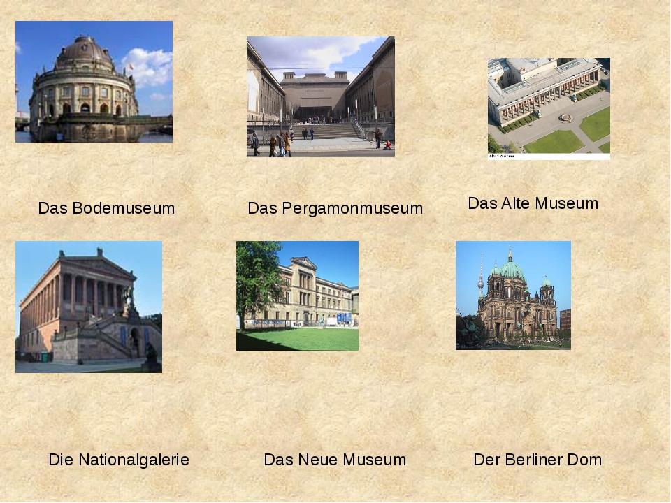 Das Bodemuseum Das Pergamonmuseum Das Alte Museum Der Berliner Dom Das Neue...