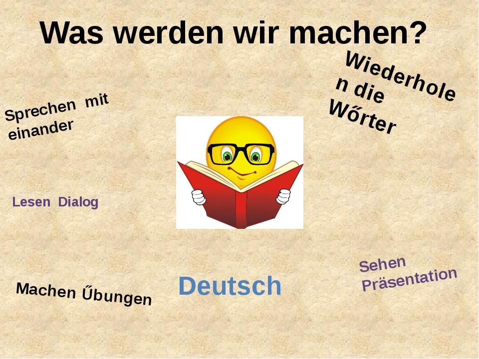 Was werden wir machen? Deutsch Sprechen mit einander Lesen Dialog Machen Űbun...