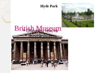 British Museum Hyde Park
