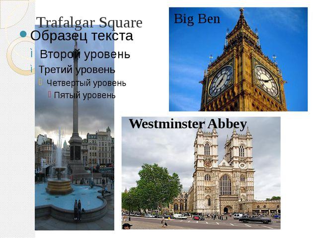 Big Ben Trafalgar Square Westminster Abbey