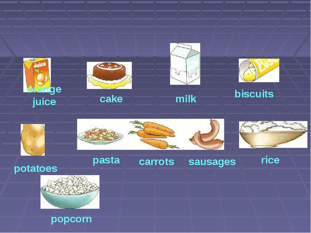 potatoes biscuits cake orange juice milk popcorn rice carrots sausages pasta