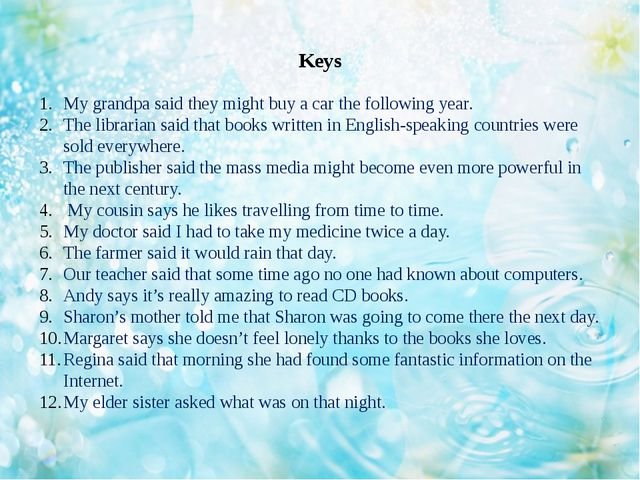 Keys My grandpa said they might buy a car the following year. The librarian s...