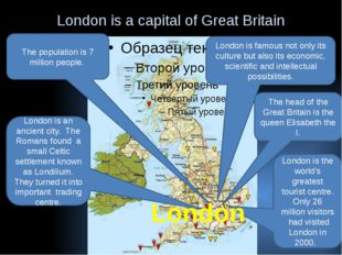 London is a capital of Great Britain London is famous not only its culture bu