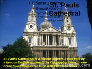 St. Pauls Cathedral St. Paul's Cathedrals is a famous church. It was built b