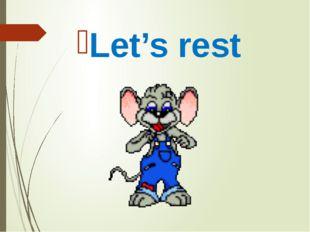 Let's rest