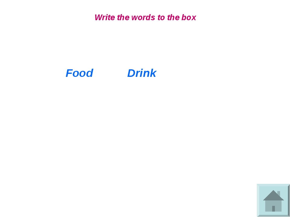 Write the words to the box FoodDrink