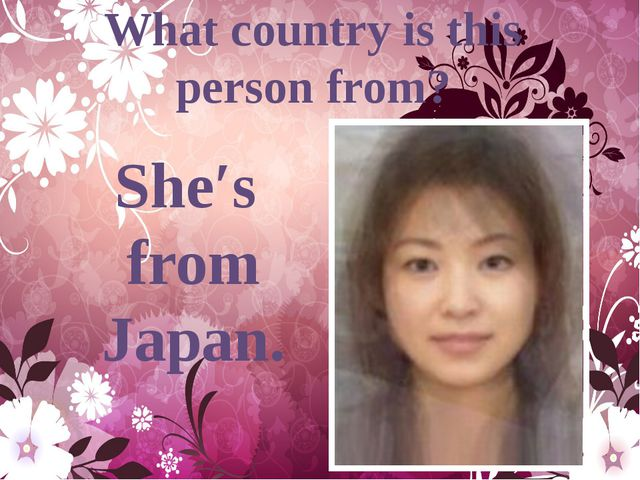 She′s from Japan. What country is this person from?