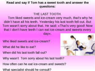 Read and say if Tom has a sweet tooth and answer the questions: THE LAST TOOT