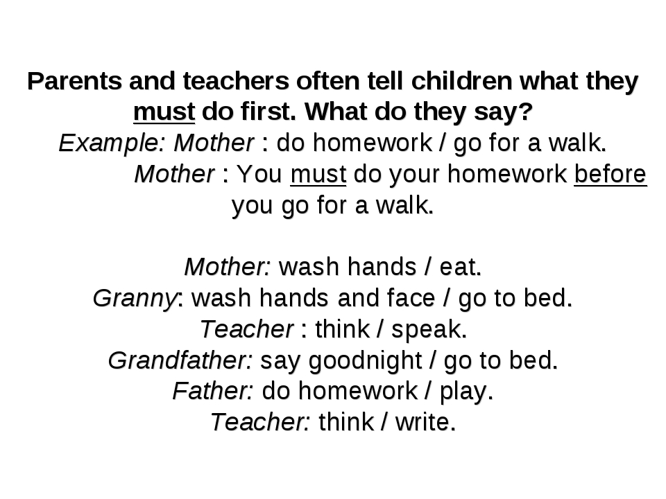 Parents and teachers often tell children what they must do first. What do the...