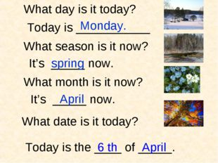 What season is it now? It's _____ now. spring It's _____ now. What month is i