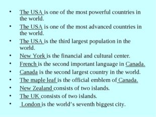 The USA is one of the most powerful countries in the world. The USA is one of