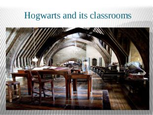 Hogwarts and its classrooms