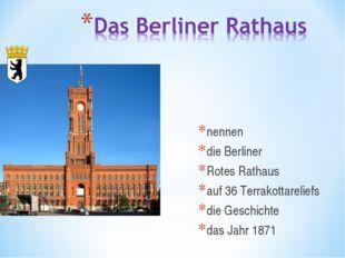 nennen die Berliner Rotes Rathaus auf 36 Terrakottareliefs die Geschichte da