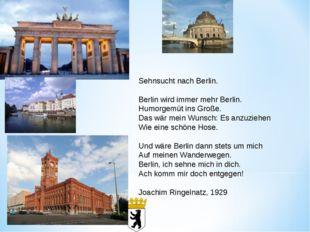 Sehnsucht nach Berlin. Berlin wird immer mehr Berlin. Humorgemüt ins Große
