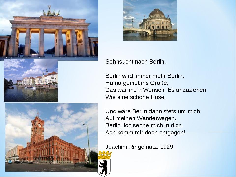 Sehnsucht nach Berlin. Berlin wird immer mehr Berlin. Humorgemüt ins Große...