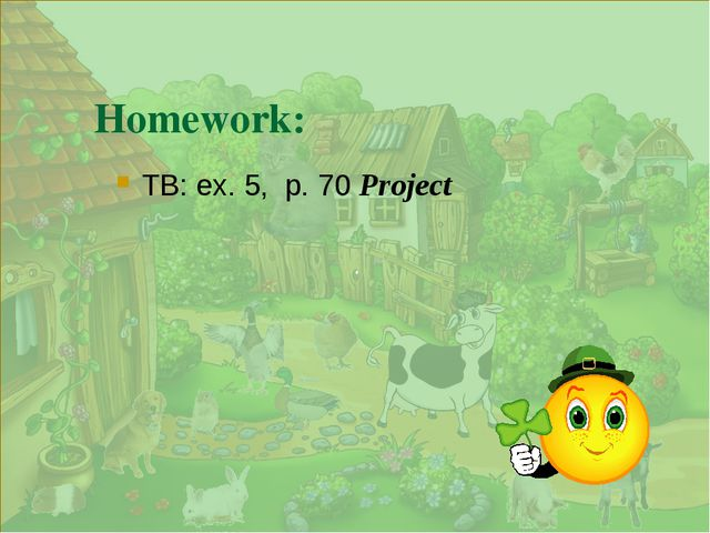 . Homework: TB: ex. 5, p. 70 Project