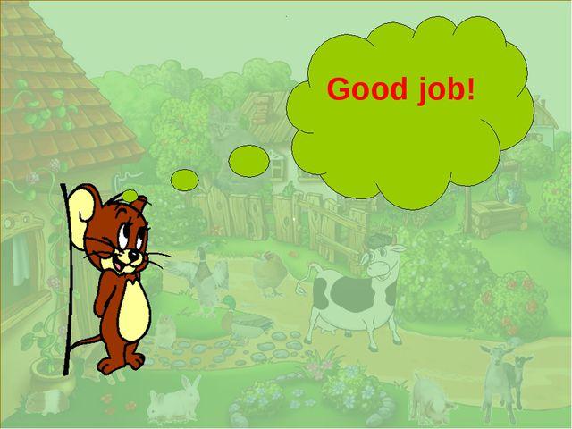 . Good job!
