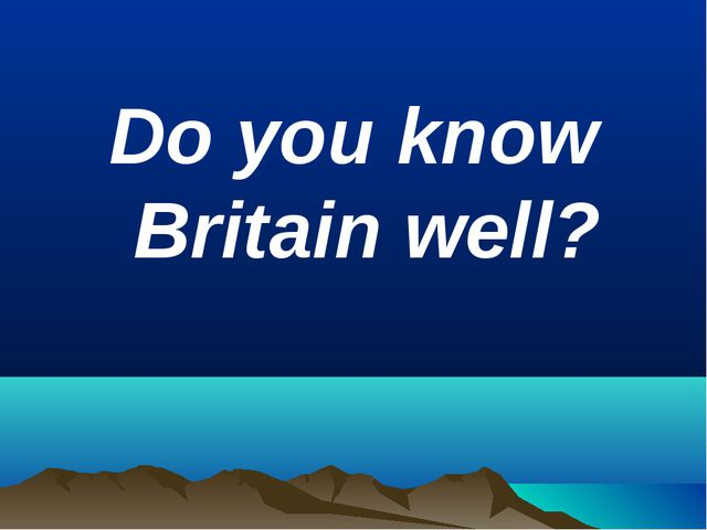 Do you know Britain well?