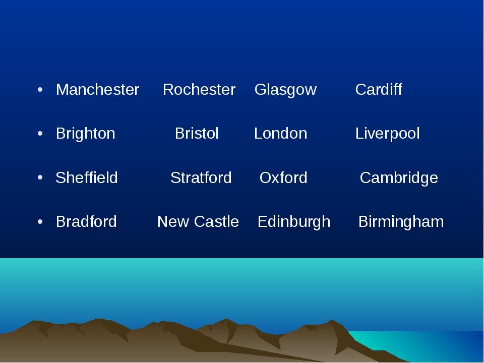 Manchester Rochester Glasgow Cardiff Brighton Bristol London Liverpool Sh...