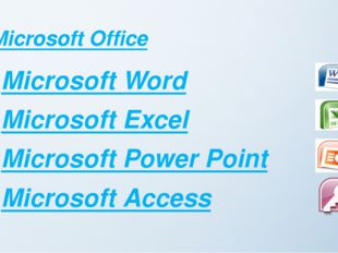 Microsoft Office Microsoft Word Microsoft Excel Microsoft Power Point Microso