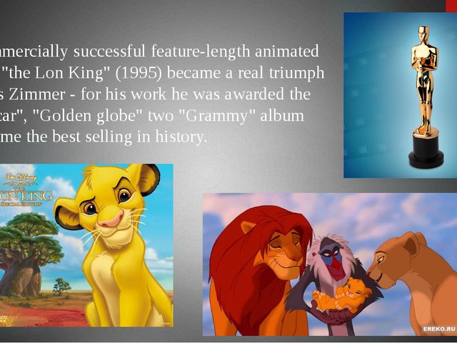 """Commercially successful feature-length animated film """"the Lon King"""" (1995) be..."""