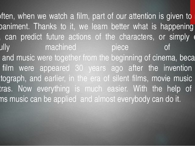 Quite often, when we watch a film, part of our attention is given to musical...