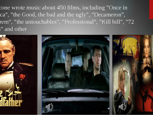 """Morricone wrote music about 450 films, including """"Once in America"""", """"the Good..."""