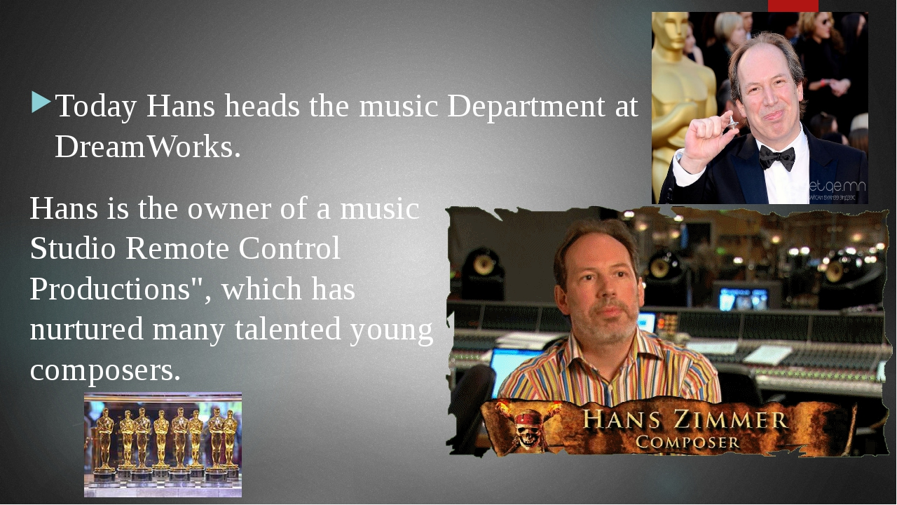 Today Hans heads the music Department at DreamWorks. Hans is the owner of a m...