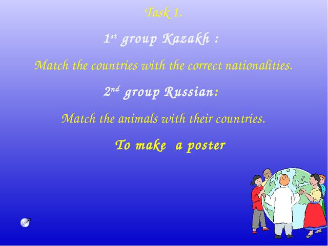 Task 1. 1st group Kazakh : Match the countries with the correct nationalities...