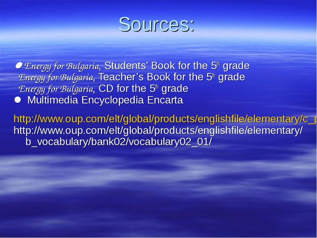 Sources: Energy for Bulgaria, Students' Book for the 5th grade Energy for Bu...