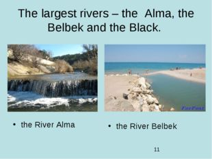 The largest rivers – the Alma, the Belbek and the Black. the River Alma the R
