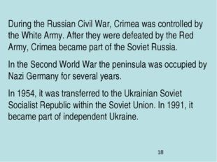 During the Russian Civil War, Crimea was controlled by the White Army. After