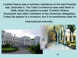 Livadia Palace was a summer residence of the last Russian tsar, Nicholas II.