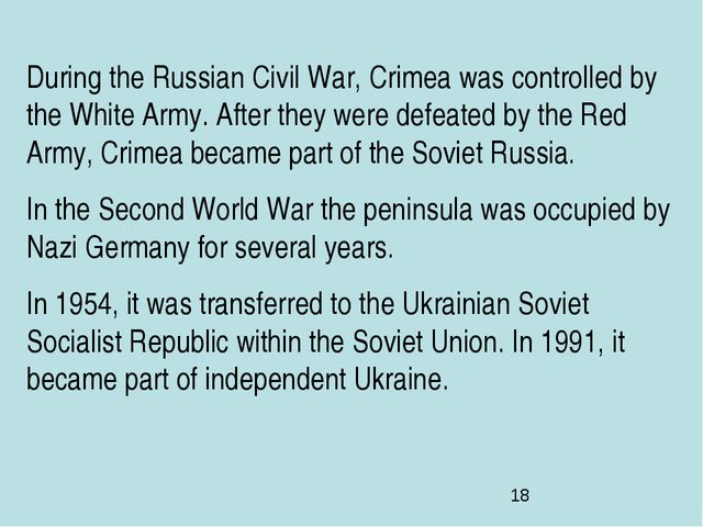 During the Russian Civil War, Crimea was controlled by the White Army. After...