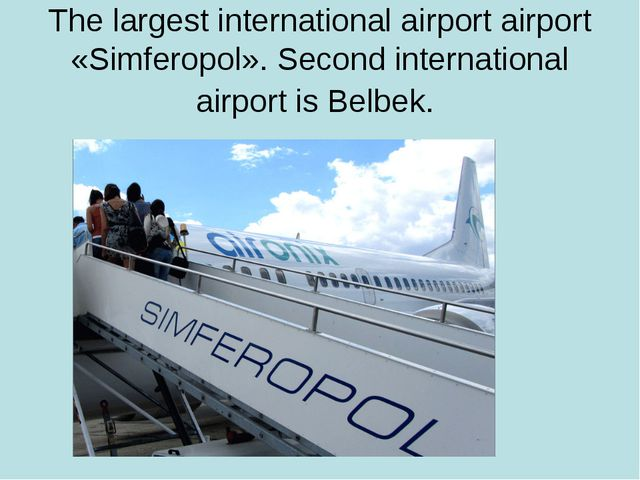 The largest international airport airport «Simferopol». Second international...