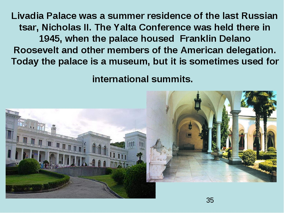 Livadia Palace was a summer residence of the last Russian tsar, Nicholas II....