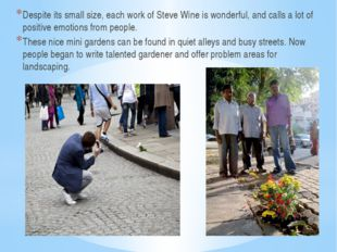 Despite its small size, each work of Steve Wine is wonderful, and calls a lo