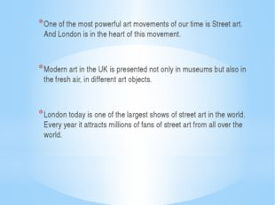 One of the most powerful art movements of our time is Street art. And London