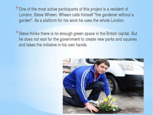 One of the most active participants of this project is a resident of London,