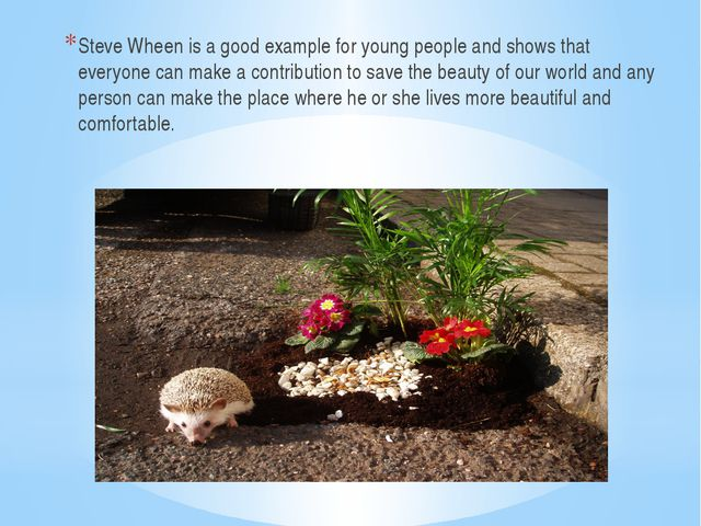 Steve Wheen is a good example for young people and shows that everyone can m...