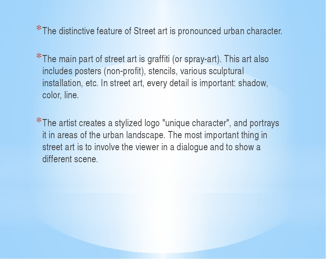 The distinctive feature of Street art is pronounced urban character. The mai...