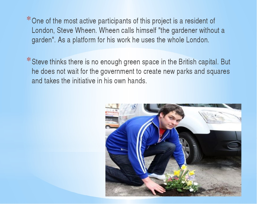 One of the most active participants of this project is a resident of London,...