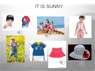 IT IS SUNNY