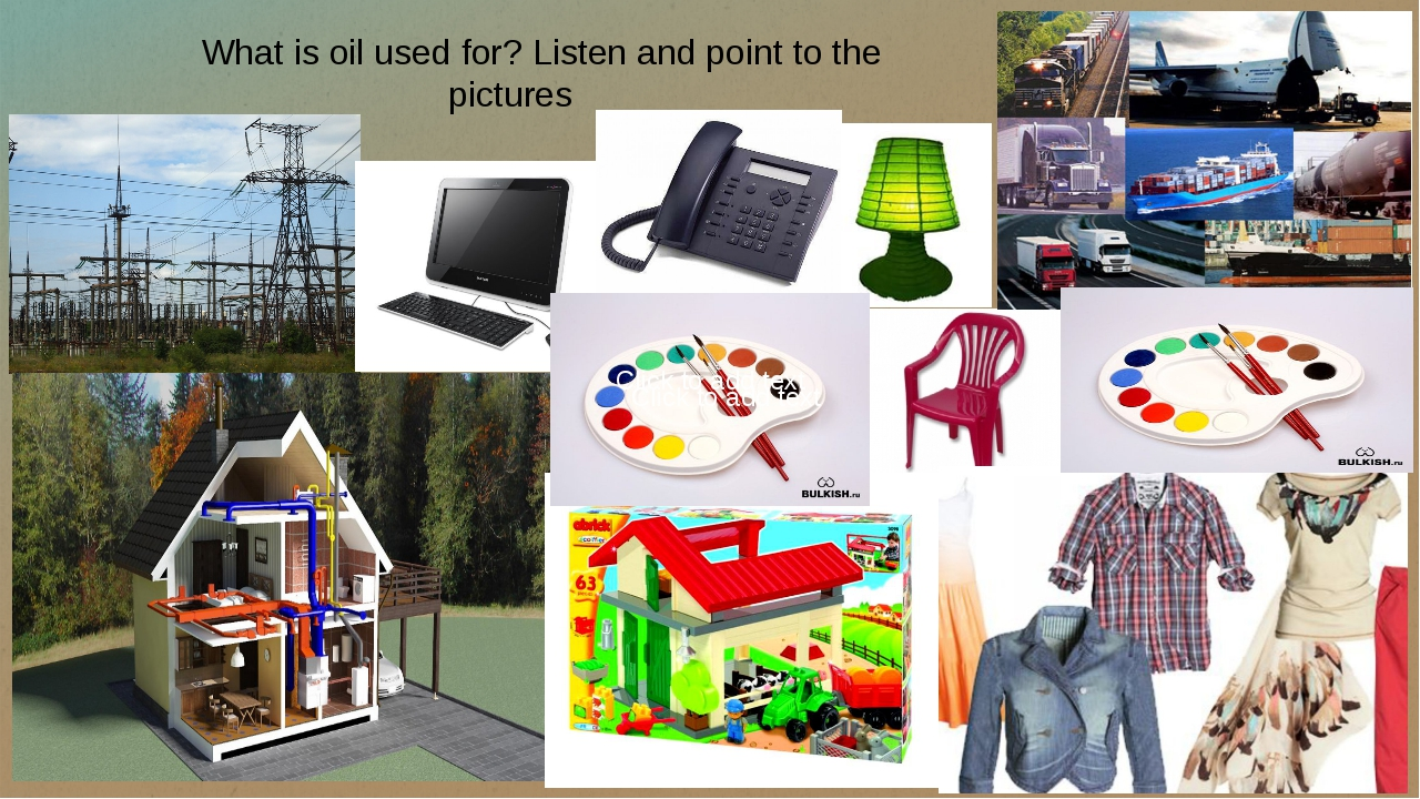 What is oil used for? Listen and point to the pictures Click to add text Clic...