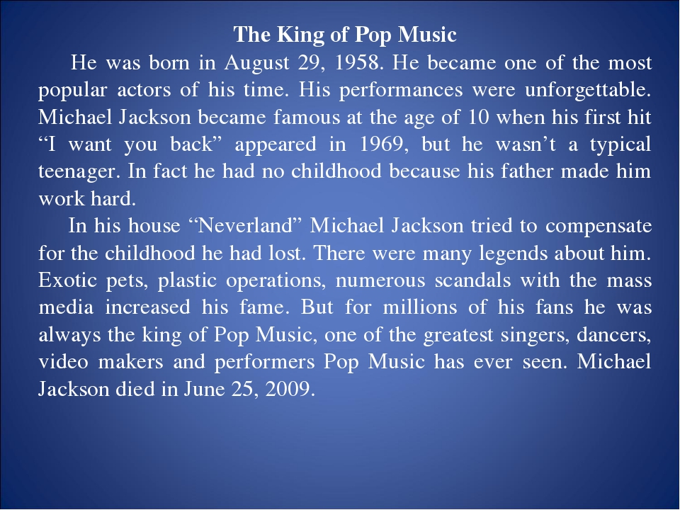 The King of Pop Music He was born in August 29, 1958. He became one of the mo...